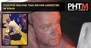 FUGITIVE BOLTON TAXI DRIVER ARRESTED IN SPAIN
