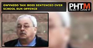 GWYNEDD TAXI BOSS SENTENCED OVER SCHOOL RUN OFFENCE
