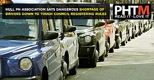 HULL PH ASSOCIATION SAYS DANGEROUS SHORTAGE OF DRIVERS DOWN TO TOUGH COUNCIL REGISTERING RULES