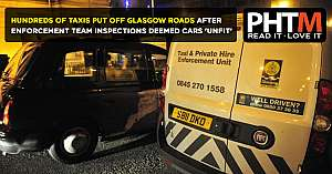 HUNDREDS OF TAXIS PUT OFF GLASGOW ROADS AFTER ENFORCEMENT TEAM INSPECTIONS DEEMED CARS UNFIT