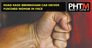 ROAD RAGE BIRMINGHAM CAB DRIVER PUNCHED WOMAN IN FACE