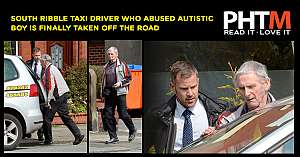 SOUTH RIBBLE TAXI DRIVER WHO ABUSED AUTISTIC BOY IS FINALLY TAKEN OFF THE ROAD