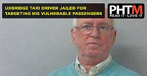 UXBRIDGE TAXI DRIVER JAILED FOR TARGETING HIS VULNERABLE PASSENGERS