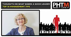 THOUGHTS ON WHAT MAKES A GOOD LEADER TOP 10 MANAGEMENT TIPS