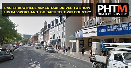 RACIST BROTHERS ASKED TAXI DRIVER TO SHOW HIS PASSPORT AND TOLD HIM TO GO BACK TO HIS OWN COUNTRY