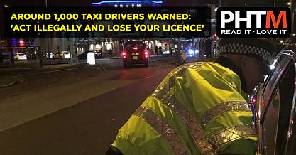 AROUND 1,000 TAXI DRIVERS WARNED ACT ILLEGALLY AND LOSE YOUR LICENCE