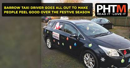 BARROW TAXI DRIVER GOES ALL OUT TO MAKE PEOPLE FEEL GOOD OVER THE FESTIVE SEASON
