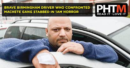 BRAVE BIRMINGHAM DRIVER WHO CONFRONTED MACHETE GANG STABBED IN 1AM HORROR