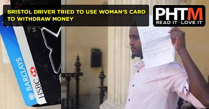 BRISTOL DRIVER TRIED TO USE WOMANS CARD TO WITHDRAW MONEY