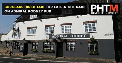 BURGLARS HIRED TAXI FOR LATE NIGHT RAID ON ADMIRAL RODNEY PUB