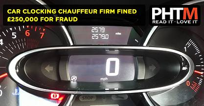 CAR CLOCKING CHAUFFEUR FIRM FINED £250,000 FOR FRAUD