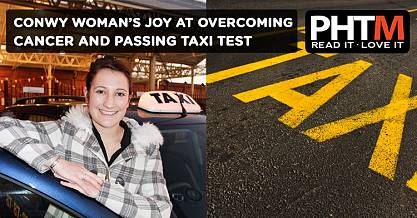 CONWY WOMANS JOY AT OVERCOMING CANCER AND PASSING TAXI TEST