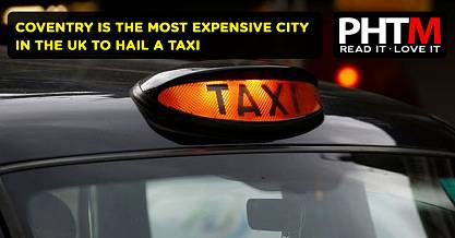 COVENTRY IS THE MOST EXPENSIVE CITY IN THE UK TO HAIL A TAXI