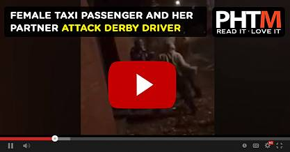 FEMALE TAXI PASSENGER AND HER PARTNER ATTACK DERBY DRIVER