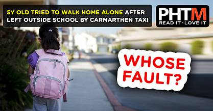 FIVE YEAR OLD TRIED TO WALK HOME AFTER BEING LEFT OUTSIDE CLOSED SCHOOL BY A CARMARTHEN TAXI