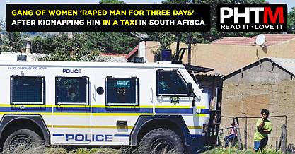 GANG OF WOMEN RAPED MAN FOR THREE DAYS AFTER KIDNAPPING HIM IN A TAXI IN SOUTH AFRICA