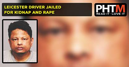 LEICESTER DRIVER JAILED FOR KIDNAP AND RAPE