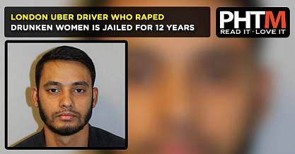 LONDON UBER DRIVER WHO RAPED DRUNKEN WOMEN IS JAILED FOR 12 YEARS