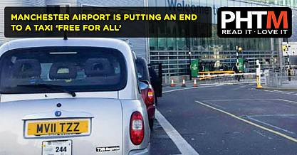 MANCHESTER AIRPORT IS PUTTING AN END TO A TAXI FREE FOR ALL