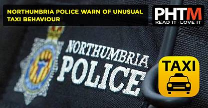 Northumbria Police warn of unusual taxi behaviour