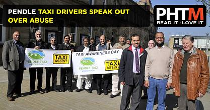 PENDLE TAXI DRIVERS SPEAK OUT OVER ABUSE