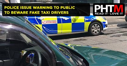 POLICE ISSUE WARNING TO PUBLIC TO BEWARE FAKE TAXI DRIVERS