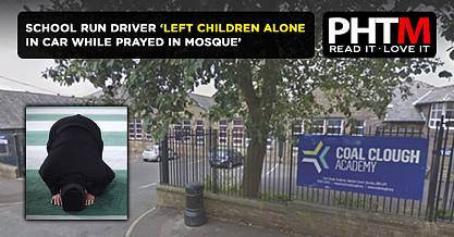 SCHOOL RUN CLITHEROE DRIVER LEFT CHILDREN ALONE IN CAR WHILE PRAYED IN MOSQUE