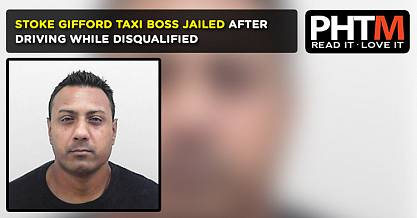 STOKE GIFFORD TAXI BOSS JAILED AFTER DRIVING WHILE DISQUALIFIED