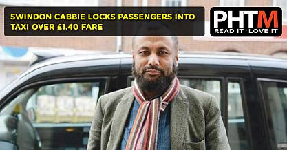 SWINDON CABBIE LOCKS PASSENGERS INTO TAXI OVER 140 FARE