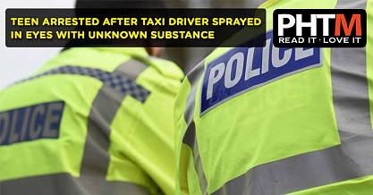 TEEN ARRESTED AFTER TAXI DRIVER SPRAYED IN EYES WITH UNKNOWN SUBSTANCE