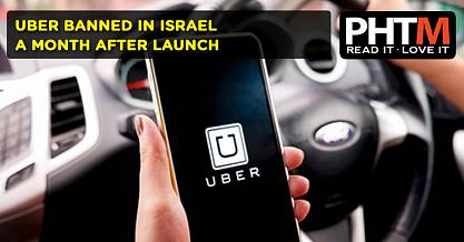 UBER BANNED IN ISRAEL A MONTH AFTER LAUNCH