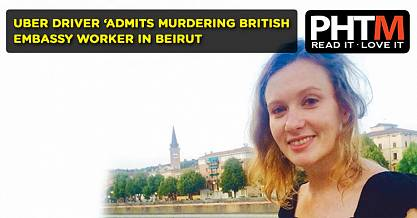 UBER DRIVER ADMITS MURDERING BRITISH EMBASSY WORKER IN BEIRUT