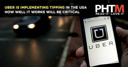 UBER IS IMPLEMENTING TIPPING IN THE USA HOW WELL IT WORKS WILL BE CRITICAL
