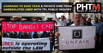 CAMPAIGN TO SAVE TAXIS AND PRIVATE HIRE FROM UNREGULATED UBER WITH TFL PUBLIC INQUIRY