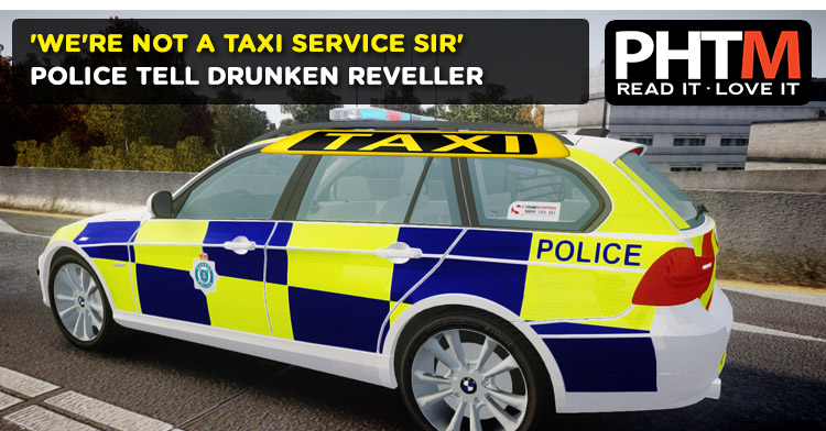 'WE'RE NOT A TAXI SERVICE SIR' POLICE TELL DRUNKEN REVELLER IN DUNFERMLINE