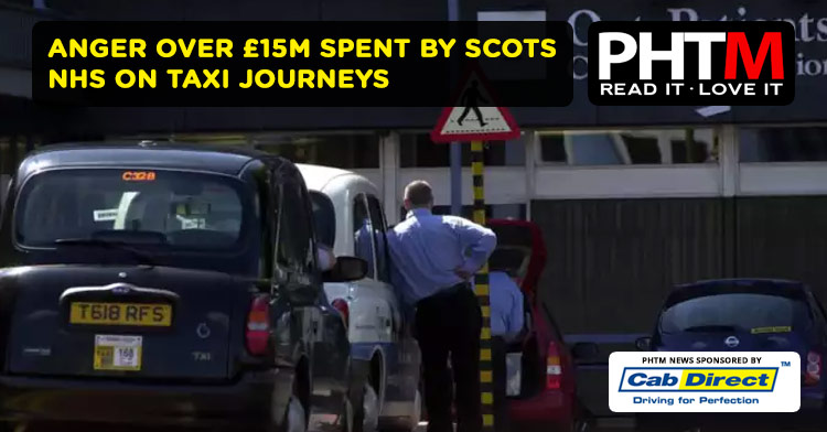 ANGER OVER £15M SPENT BY SCOTS NHS ON TAXI JOURNEYS