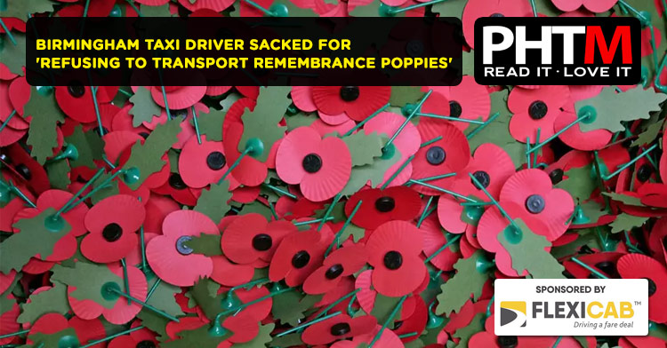 BIRMINGHAM TAXI DRIVER SACKED FOR 'REFUSING TO TRANSPORT REMEMBRANCE POPPIES'