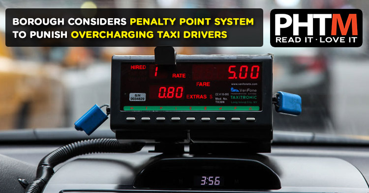 BOROUGH CONSIDERS PENALTY POINT SYSTEM TO PUNISH OVERCHARGING TAXI DRIVERS