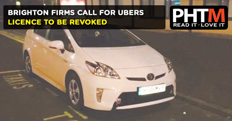 BRIGHTON FIRMS CALL FOR UBERS LICENCE TO BE REVOKED