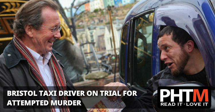 BRISTOL TAXI DRIVER ON TRIAL FOR ATTEMPTED MURDER