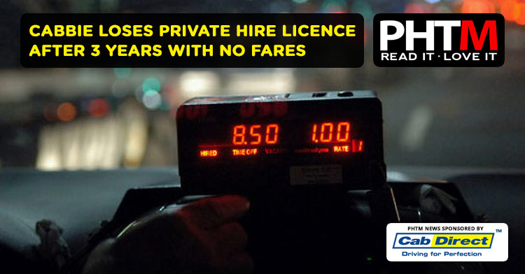 CABBIE LOSES PRIVATE HIRE LICENCE AFTER 3 YEARS WITH NO FARES