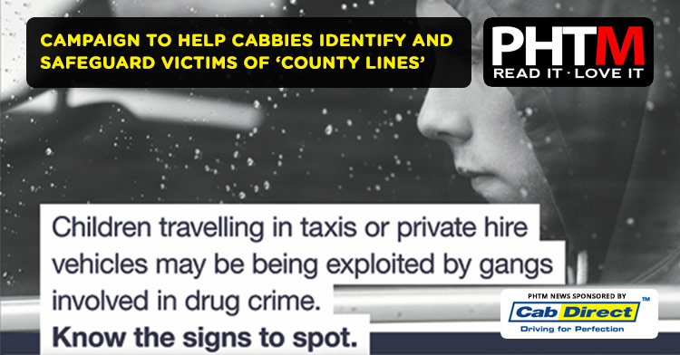 CAMPAIGN TO HELP CABBIES IDENTIFY AND SAFEGUARD VICTIMS OF 'COUNTY LINES'
