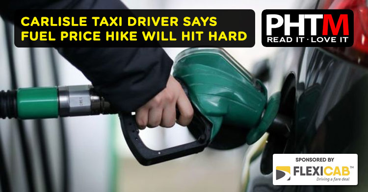 CARLISLE TAXI DRIVER SAYS FUEL PRICE HIKE WILL HIT HARD
