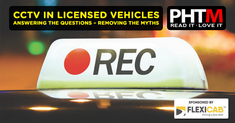 CCTV IN LICENSED VEHICLES ANSWERING THE QUESTIONS – REMOVING THE MYTHS