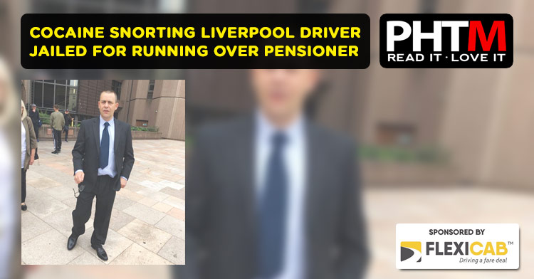 COCAINE SNORTING LIVERPOOL DRIVER JAILED FOR RUNNING OVER PENSIONER