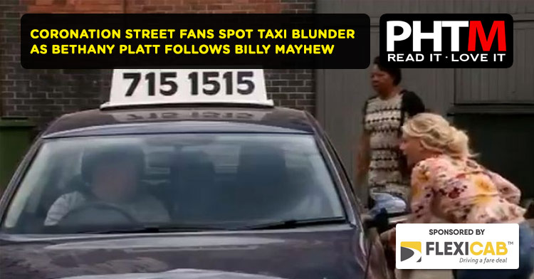 CORONATION STREET FANS SPOT TAXI BLUNDER AS BETHANY PLATT FOLLOWS BILLY MAYHEW