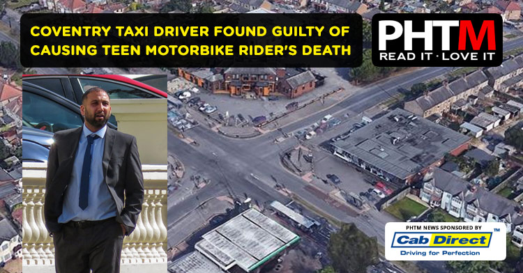 COVENTRY TAXI DRIVER FOUND GUILTY OF CAUSING TEEN MOTORBIKE RIDER'S DEATH