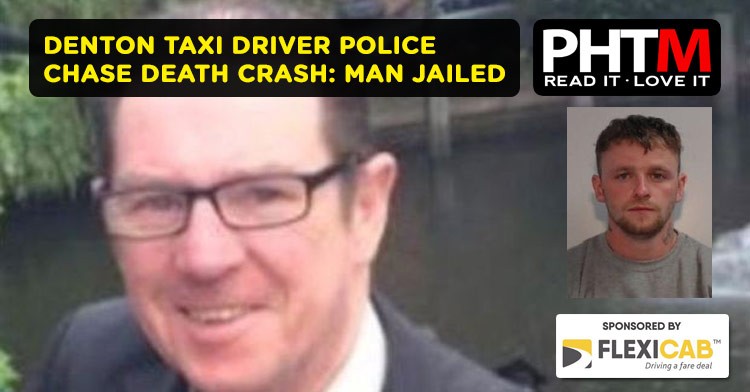 DENTON TAXI DRIVER POLICE CHASE DEATH CRASH: MAN JAILED