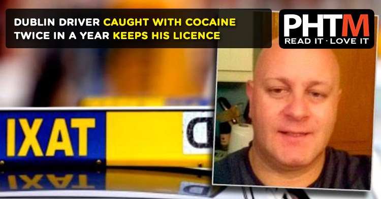 DUBLIN DRIVER CAUGHT WITH COCAINE TWICE IN A YEAR KEEPS HIS LICENCE