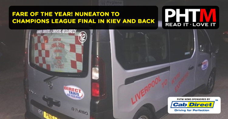 FARE OF THE YEAR! NUNEATON TO CHAMPIONS LEAGUE FINAL IN KIEV AND BACK